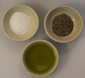 Salt, pepper, olive oil