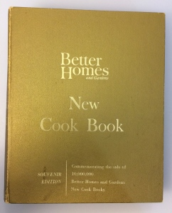 The BHG Cookbook my mother-in-law gave me. It's a souvenier edition of the 1965 printing celebrating 10 Million copies sold.